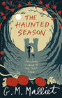 Malliot G. M. The Haunted Season (Max Tudor #5)