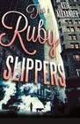 Keir Alexander, The Ruby Slippers