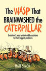 Matt Simon, The Wasp That Brainwashed the Caterpillar