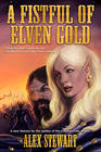 Alex Stewart A Fistful of Elven Gold