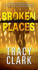 Tracy Clark Broken Places