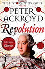 Peter Ackroyd, Revolution: A History of England Volume IV