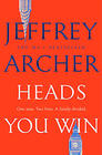 Jeffrey Archer, Heads You Win