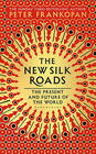 Peter Frankopan, The New Silk Roads: The Present and Future of the World
