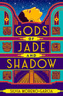 Silvia Moreno-Garcia, Gods of Jade and Shadow