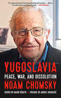 Noam Chomsky, Yugoslavia: Peace, War, and Dissolution