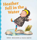 Heather Fell in the Water by Doug MaCleod and Craig Smith