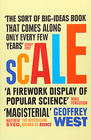 Geoffrey West, Scale: The Universal Laws of Life and Death in Organisms, Cities and Companies
