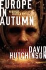 Dave Hutchinson – Europe in Autumn