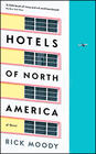 Rick Moody, Hotels of North America