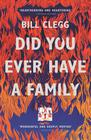 Bill Clegg Did You Ever Have a Family