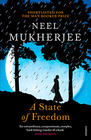Neel Mukherjee A State of Freedom