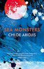 Chloe Aridjis, Sea Monsters