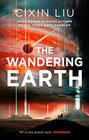 Cixin Liu, The Wandering Earth (Stories)