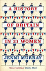 Jenni Murray, A History of Britain in 21 Women: A Personal Selection