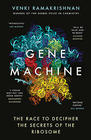 Venki  Ramakrishnan, Gene Machine: The Race to Decipher the Secrets of the Ribosome
