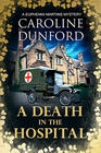 Caroline Dunford, A Death at the Hospital