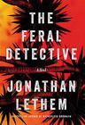 Jonathan Lethem, The Feral Detective