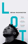 Bryan Washington, Lot: Stories