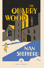 Nan Shepherd, The Quarry Wood