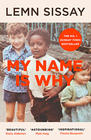 Lemn Sissay, My Name is Why