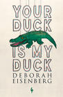 Deborah Eisenberg, Your Duck is My Duck