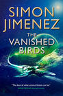 Simon Jimenez, The Vanished Birds