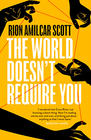 Rion Amilcar Scott, The World Doesn't Require You
