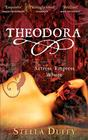 Stella Duffy Theodora: Actress, Empress, Whore