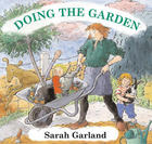 Doing the Garden by Sarah Garland
