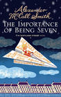 Alexander McCall Smith The Importance of Being Seven