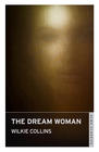 Wilkie Collins – Dream Woman