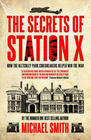 Station X The Codebreakers of Bletchley Park by Michael Smith