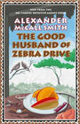 The Good Husband of Zebra Drive and Happiness, Alexander McCall Smith