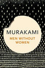 Haruki Murakami Men Without Women: Stories