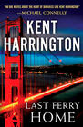 Kent Harrington Last Ferry Home