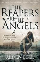 Alden Bell – The Reapers Are The Angels