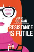Resistance is Futile by Jenny Colgan