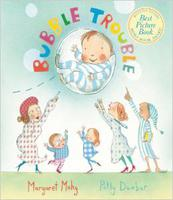 Bubble Trouble by Polly Dunbar and Margaret Mahy.