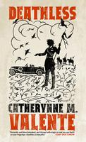 Deathless, by Catherynne M. Valente
