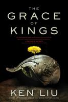 The Grace of Kings, Ken Liu