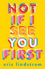Eric Lindstrom – Not If I See You First