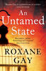 Roxanne Gay – Untamed State