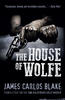 James Carlos Blake – The House of Wolfe (A Border Noir)