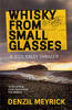 Denzil Meyrick – Whisky from Small Glasses : A D.C.I. Daley Thriller
