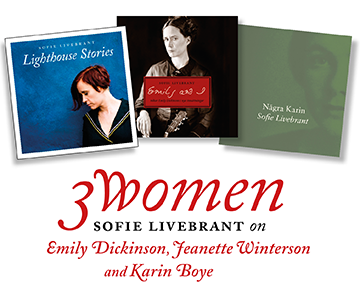 3 Women – Sofie Livebrant on Dickinson, Winterson, and Boye
