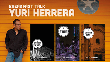 Breakfast Talk with Yuri Herrera