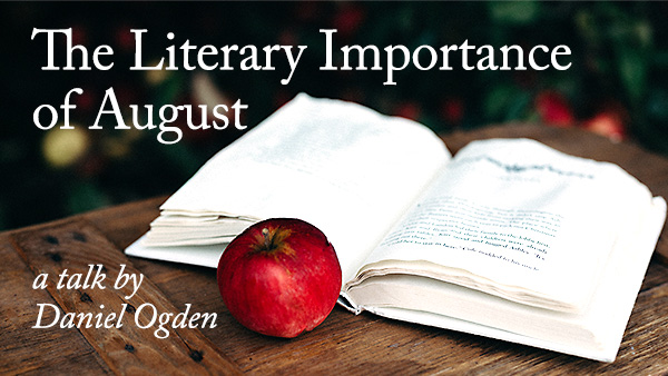 Talk: The Literary Importance of August – Daniel Ogden