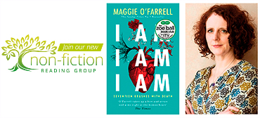 Non-Fiction reading group: I am, I am, I am – Maggie O'Farrell