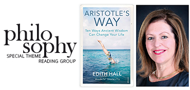 Philosophy reading group: Aristotle's Way – Edith Hall